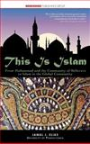 This Is Islam : From Muhammad and the Community of Believers to Islam in the Global Community, Elias, Jamal J., 1933782897