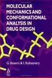 Molecular Mechanics and Conformational Analysis in Drug Design, Keseru, Gyorgy M. and Kolossvary, Istvan, 0632052899
