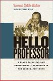 Hello Professor : A Black Principal and Professional Leadership in the Segregated South, Walker, Vanessa Siddle and Byas, Ulysses, 0807832898