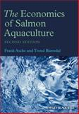 The Economics of Salmon Aquaculture, Bjorndal, Trond and Asche, Frank, 0852382898