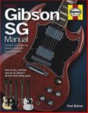 Gibson SG Manual, Paul Balmer, 0857332899