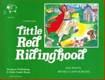 Little Red Riding Hood, Beverly C. Burgess, 0892742895