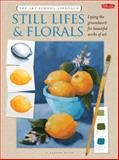 The Art School Approach - Still Lifes and Florals, Vanessa Rothe, 1600582893