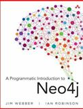 A Programmatic Introduction to Neo4j, Webber and Robinson, 0321902904