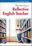 Becoming a Reflective English Teacher, Green, Andrew, 0335242901
