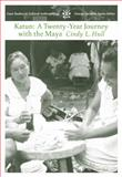 Katun : A Twenty-Year Journey with the Maya, Hull, Cindy L., 0534612903
