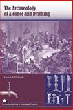 The Archaeology of Alcohol and Drinking, Smith, Frederick H., 0813032903