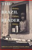 The Brazil Reader : History, Culture, Politics, , 0822322900