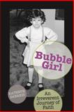 Bubble Girl, Kathryn Banakis, 0827202903