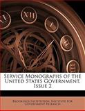 Service Monographs of the United States Government, Issue, , 1141242907