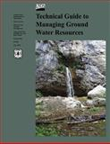 Technical Guide to Managing Ground Water Resources, U. S. Department Forest Service and Paul Summers, 1479312908