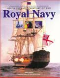 An Illustrated History of the Royal Navy, John Winton, 1571452907