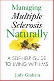 Managing Multiple Sclerosis Naturally, Judy Graham, 1594772908