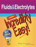Fluids and Electrolytes Made Incredibly Easy!, Lippincott Williams and Wilkins Staff, 1608312909