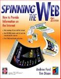 Spinning the Web : How to Provide Information on the Internet, Ford, Andrew, 1850322902