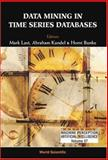 Data Mining in Time Series Databases, Mark Last, Abraham Kandel, Horst Bunke, 9812382909