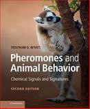 Pheromones and Animal Behavior : Chemical Signals and Signature Mixes, Wyatt, Tristram D., 0521112907