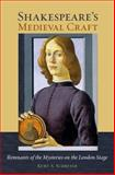 Shakespeare's Medieval Craft, Kurt A. Schreyer, 0801452902