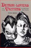 Demon-Lovers and Their Victims in British Fiction, Reed, Toni, 0813192900