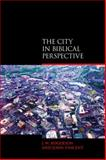 The City in Biblical Perspective, Rogerson, John W. and Vincent, John, 1845532902