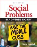 Social Problems in a Diverse Society, Kendall, Diana, 0205152902