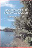 Cancer and the Family Caregiver : Distress and Coping, Gilbar, Ora and Ben-Zur, Hasida, 0398072906