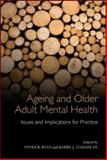 Ageing and Older Adult Mental Health : Issues and Implications for Practice, , 0415582903