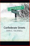 Confederate Streets, Erin Tocknell, 0984462902