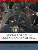 Social Forces in England and America, H. G. Wells, 127818290X