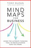Mind Maps for Business, Tony Buzan and Chris Griffiths, 1406642908