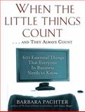 When the Little Things Count... And They Always Count, Barbara Pachter, 1569242909