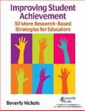 Improving Student Achievement, Beverly Nichols, 1586832905