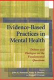 Evidence-Based Practices in Mental Health : Debate and Dialogue on the Fundamental Questions, Norcross, John C. and Beutler, Larry E., 1591472903