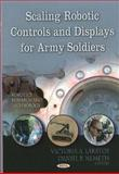 Scaling Robotic Controls and Displays for Army Soldiers, Victoria A. Lakatos, 1613242905