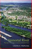 Immortal River : The Upper Mississippi in Ancient and Modern Times, Fremling, Calvin R., 0299202909