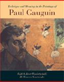 Technique and Meaning in the Paintings of Paul Gauguin, Jirat-Wasiutynski, Vojtech and Newton, H. Travers, 0521642906