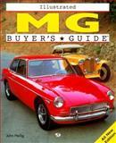 Illustrated MG Buyers Guide, Heilig, John, 0760302901