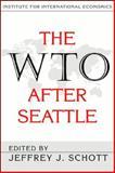The WTO after Seattle, Jeffrey J. Schott, 0881322903