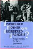 Disordered Mother or Disordered Diagnosis? : Munchausen by Proxy Syndrome, Allison, David B. and Roberts, Mark S., 0881632902