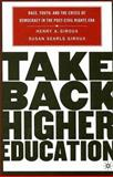 Take Back Higher Education : Race, Youth, and the Crisis of Democracy in the Post-Civil Rights Era, Giroux, Henry A. and Giroux, Susan Searls, 1403972907