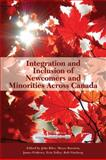Integration and Inclusion of Newcomers and Minorities Across Canada, Biles, John and Burstein, Meyer, 1553392906