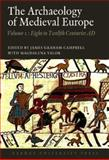 The Archaeology of Medieval Europe, Vol. 1 : The Eighth to Twelfth Centuries AD, , 8779342906