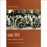 Mons 1914 : Britain's Tactical Triumph, Lomas, David, 0275982904