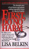 First, Do No Harm 1st Edition