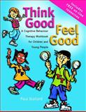 Think Good - Feel Good : A Cognitive Behaviour Therapy Workbook for Children and Young People, Stallard, Paul, 0470842903