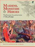 Maidens, Monsters and Heroes, H. J. Ford, 0486472906
