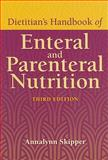Dietitian's Handbook of Enteral and Parenteral Nutrition, Skipper, Annalynn, 0763742902