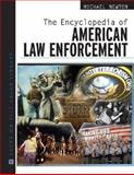 The Encyclopedia of American Law Enforcement, Newton, Michael, 0816062900