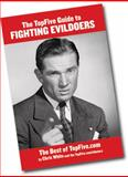 The TopFive Guide to Fighting Evildoers, White, Chris, 0972942904