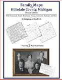 Family Maps of Hillsdale County, Michigan, Deluxe Edition : With Homesteads, Roads, Waterways, Towns, Cemeteries, Railroads, and More, Boyd, Gregory A., 1420312901